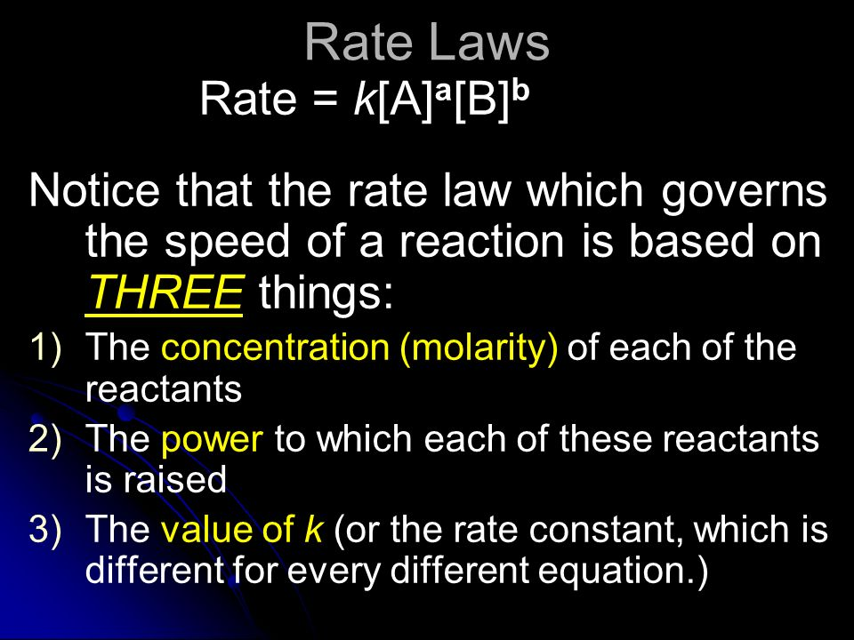 Rate Laws Rate = k[A]a[B]b